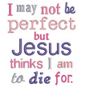 Not Perfect Jesus Die For Applique Design